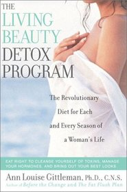 Living Beauty Detox Program : The Revolutionary Diet for Each and Every Season of a Woman's Life