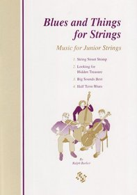 Blues and things for strings: Music for junior strings