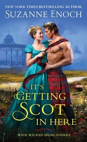 It's Getting Scot in Here (Wild Wicked Highlanders, Bk 1)