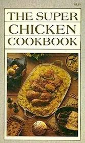 The Super Chicken Cookbook