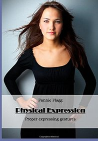 Physical Expression: Proper expressing gestures
