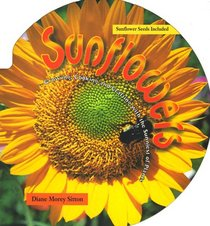 Sunflowers: Growing, Crafting, and Cooking With the Sunniest of Plants/Book and Sunflower Seeds
