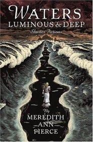 Waters Luminous and Deep: Shorter Fictions