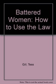 Battered Women: How to Use the Law