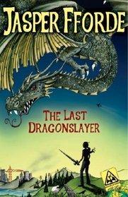 The Last Dragonslayer (Last Dragonslayer, Bk 1)