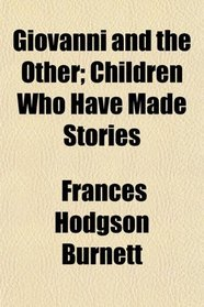 Giovanni and the Other; Children Who Have Made Stories