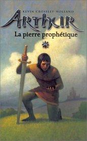 Arthur, tome 1 : La Pierre prophétique