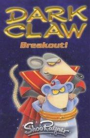 Breakout! (Dark Claw Saga)