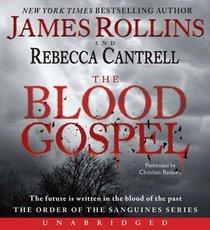 The Blood Gospel (Order of the Sanguines, Bk 1)  (Audio CD) (Unabridged)