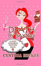 Death by Baking: A Nosy Neighbor Mystery (Volume 4)