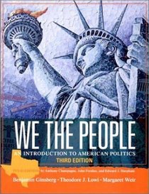 We the People: An Introduction to American Politics, Third Texas Edition