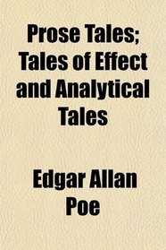 Prose Tales; Tales of Effect and Analytical Tales