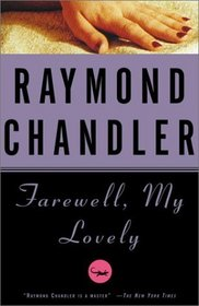 Farewell, My Lovely (Philip Marlowe, Bk 2)