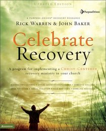 Celebrate Recovery, Updated Curriculum Kit: A Program for Implementing a Christ-Centered Recovery Ministry in Your Church (Celebrate Recovery�)
