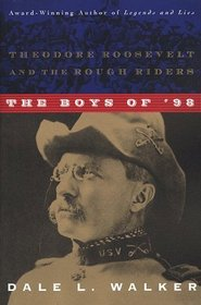 The Boys of '98: Theodore Roosevelt and the Rough Riders