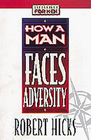 How a Man Faces Adversity (Lifeskills for Men)