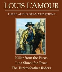 The Killer from the Pecos/Lit a Shuck for Texas/The Turkeyfeather Riders