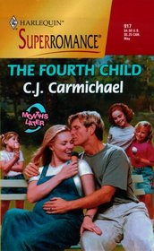The Fourth Child (9 Months Later) (Harlequin Superromance, No 917)