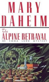 The Alpine Betrayal (Emma Lord, Bk 2)