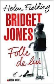 Folle de Lui (Mad About the Boy) (Bridget Jones, Bk 3) (French Edition)