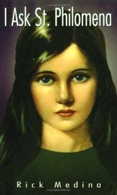 I Ask St. Philomena: The Power of Praying with Saints