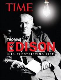 TIME Thomas Edison: His Electrifying Life