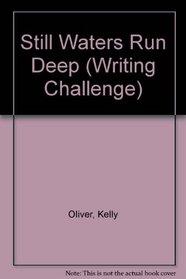 Still Waters Run Deep (Writing Challenge)