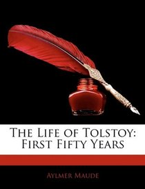 The Life of Tolstoy: First Fifty Years