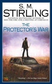 The Protector's War (Change, Bk 2) (Emberverse, Bk 2)
