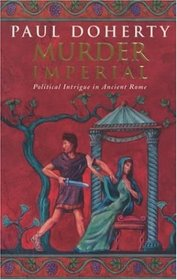 Murder Imperial (Ancient Rome, Bk 2)