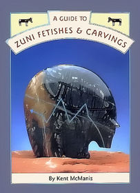 A Guide to Zuni Fetishes and Carvings (Native American (Paperback))