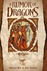 A Rumor of Dragons (Dragons of Autumn Twilight, Vol 1) (Dragonlance Chronicles, Part 1)