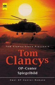Spiegelbild (Mirror Image) (Tom Clancy's Op-Center, Bk 2) (German Edition)