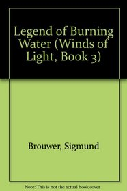 Legend of Burning Water (Winds of Light, Book 3)