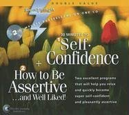 30 Minutes to Self-Confidence + How to Be Assertive...and Well Liked! (Super Strength)