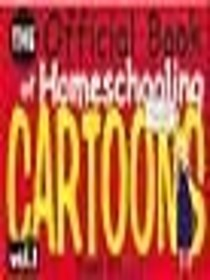 The Official Book of Homeschooling Cartoons, vol. 1