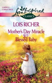 Mother's Day Miracle / Blessed Baby (Love Inspired Classics)