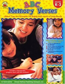 ABC Memory Verses : Games, Tips, and Activities for Hiding God's Word in Little Hearts : Grades K-3