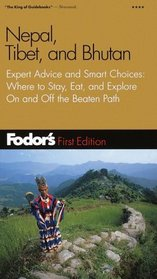 Fodor's Nepal, Tibet, and Bhutan, 1st Edition : Expert Advice and Smart Choices: Where to Stay, Eat, and Explore On and Off the Beaten Path (Fodor's Gold Guides)