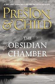The Obsidian Chamber (Agent Pendergast, Bk 16)