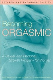Becoming Orgasmic : A Sexual and Personal Growth Program for Women