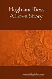 Hugh and Bess: A Love Story