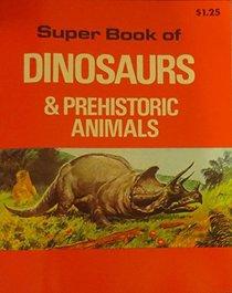 Super Book of Dinosaurs & Prehistoric Animals