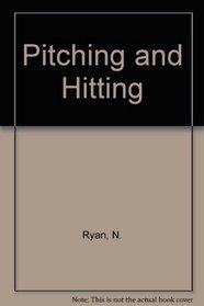 Pitching & Hitting