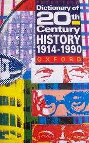 A Dictionary of Twentieth-Century History: 1914-1990 (Oxford Reference)