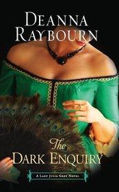 The Dark Enquiry (Lady Julia Grey, Bk 5)