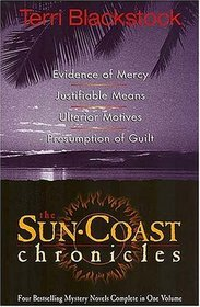 The Sun Coast Chronicles: Evidence of Mercy / Justifiable Means / Ulterior Motives / Presumption of Guilt (Sun Coast Chronicles Bks 1-4)
