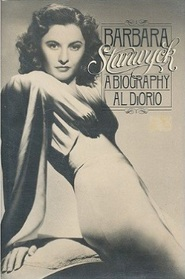 Barbara Stanwyck: A Biography