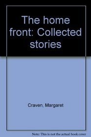 The home front: Collected stories