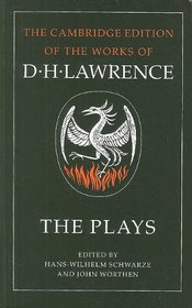 The Plays (The Cambridge Edition of the Works of D. H. Lawrence)